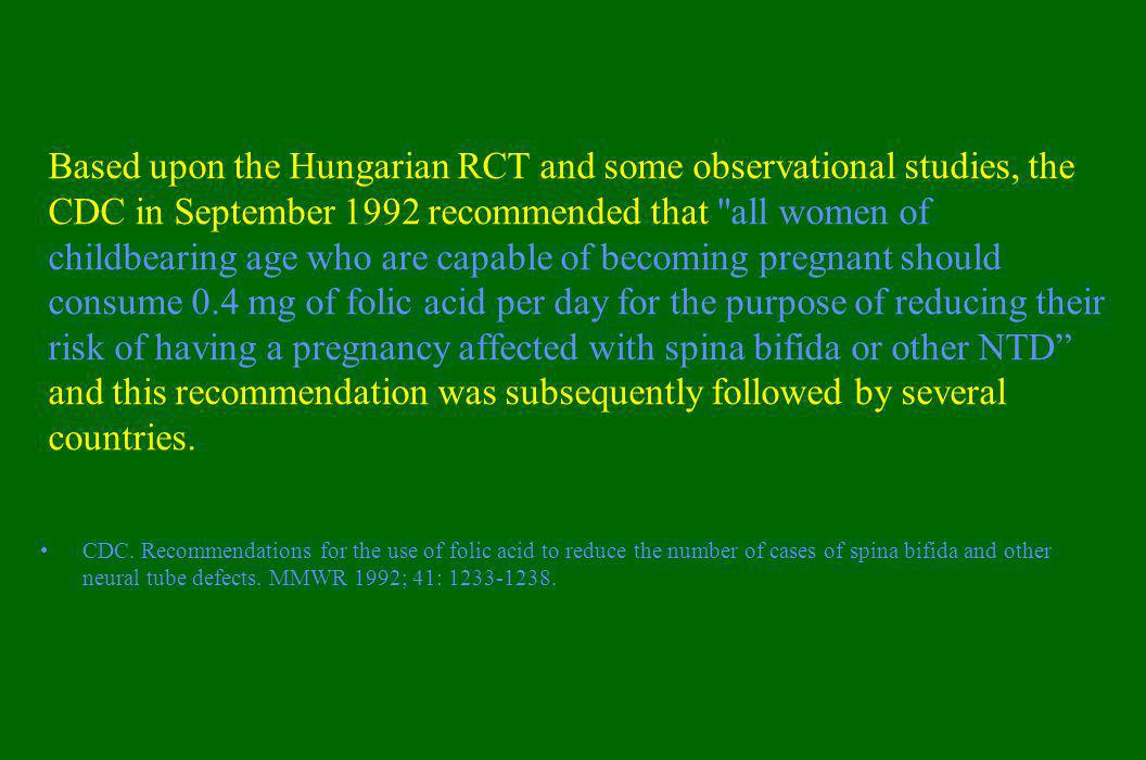 Based upon the Hungarian RCT and some observational studies, the CDC in September 1992 recommended that