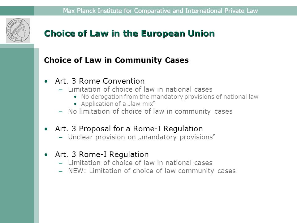 Max Planck Institute for Comparative and International Private Law Choice of Law in the European Union Choice of Law in Community Cases Art.