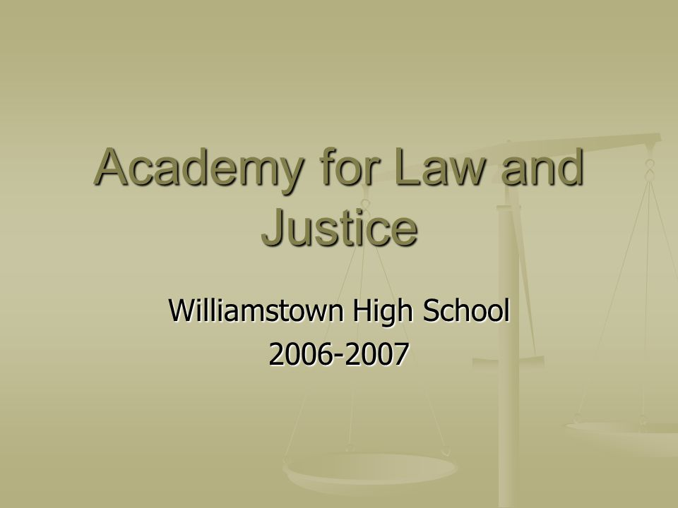 Academy for Law and Justice Williamstown High School 2006-2007