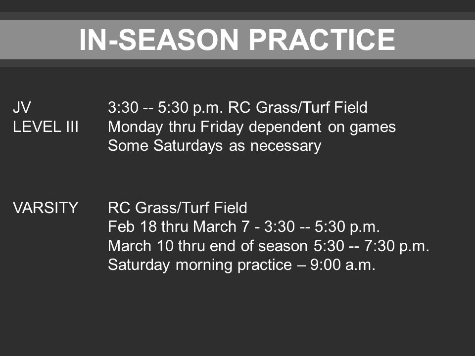 IN-SEASON PRACTICE JV 3:30 -- 5:30 p.m.