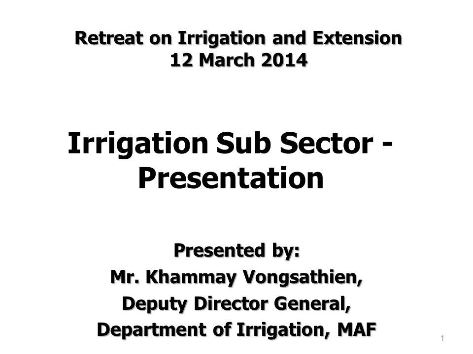 Irrigation Sub Sector - Presentation Presented by: Mr.