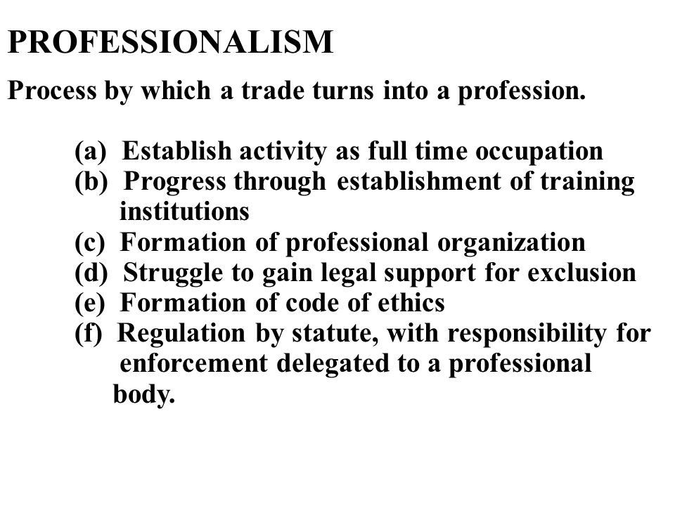 Process by which a trade turns into a profession.