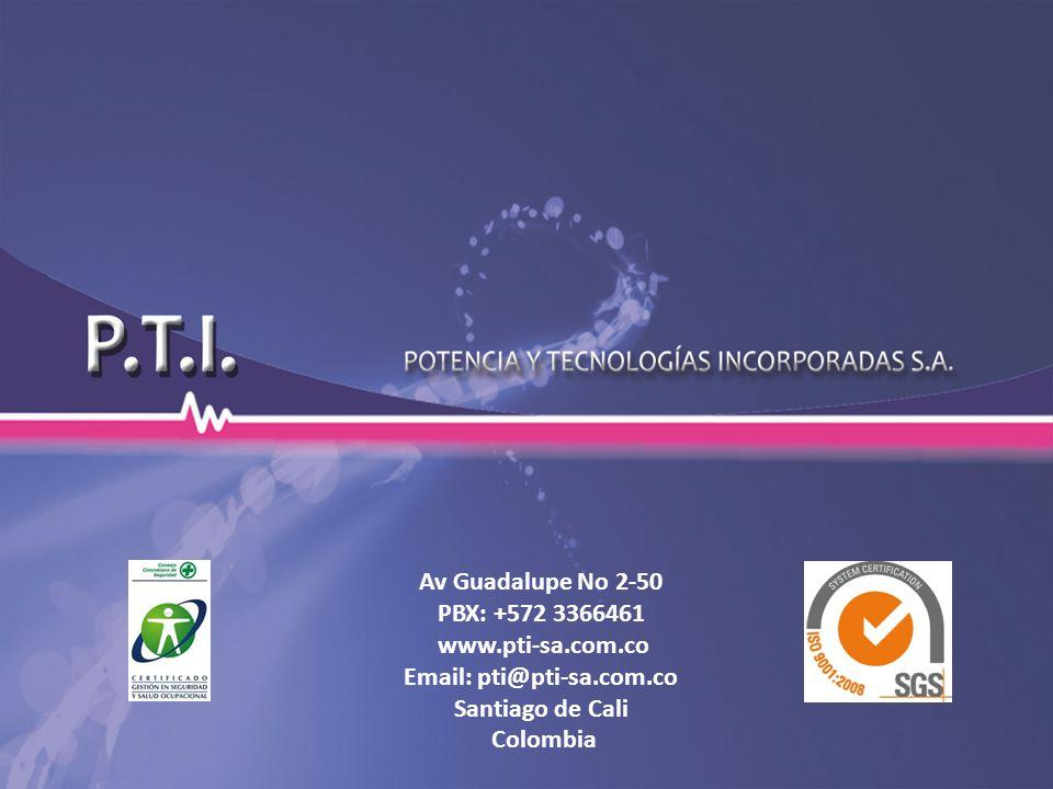 Av Guadalupe No 2-50 PBX: +572 3366461 www.pti-sa.com.co Email: pti@pti-sa.com.co Santiago de Cali Colombia