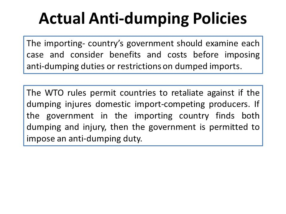 Proposal for Reform on Anti-dumping Policies Anti-dumping actions could be limited to situation in which predatory dumping plausible.