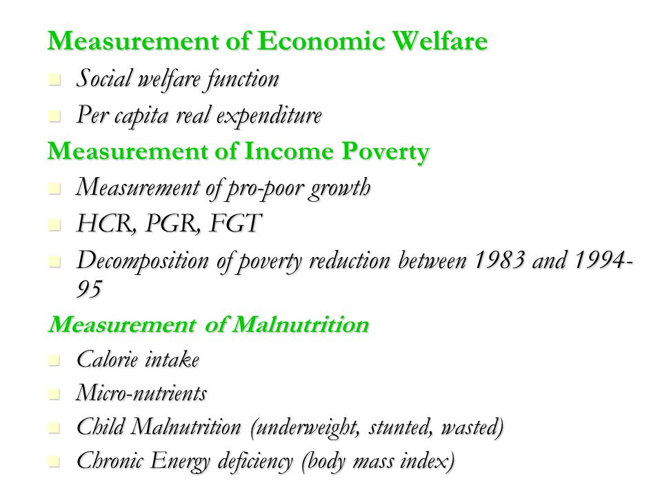 Measurement of Economic Welfare Social welfare function Social welfare function Per capita real expenditure Per capita real expenditure Measurement of