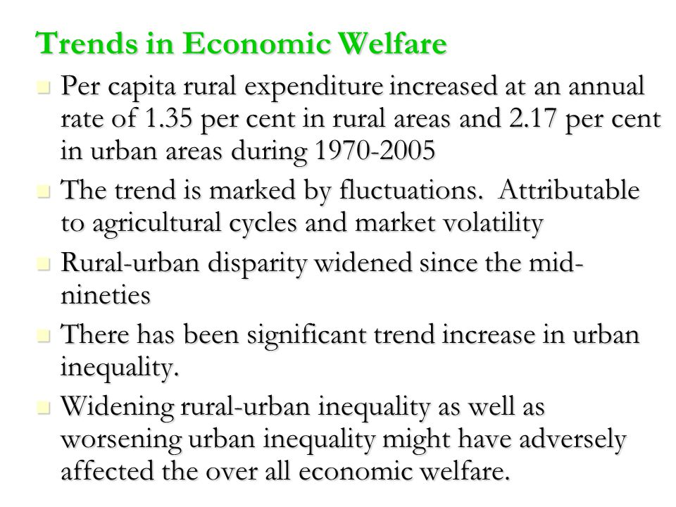 Trends in Economic Welfare Per capita rural expenditure increased at an annual rate of 1.35 per cent in rural areas and 2.17 per cent in urban areas d