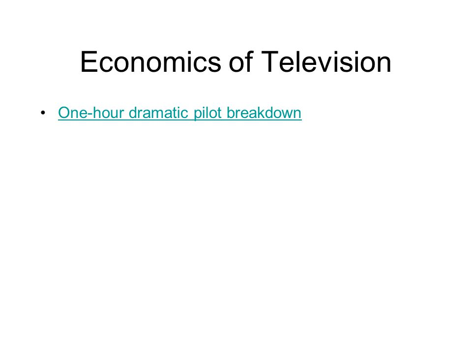 Economics of Television One-hour dramatic pilot breakdown