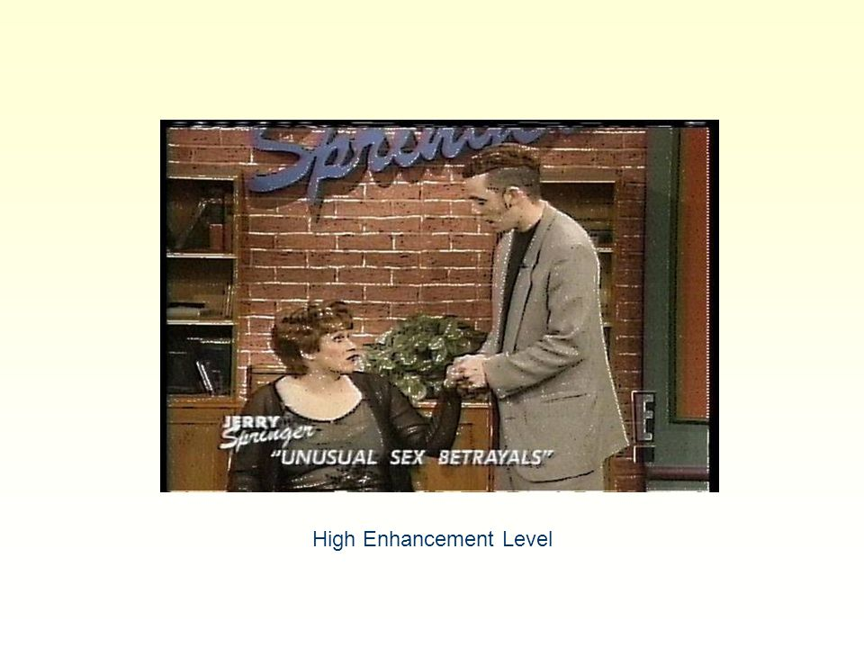 High Enhancement Level