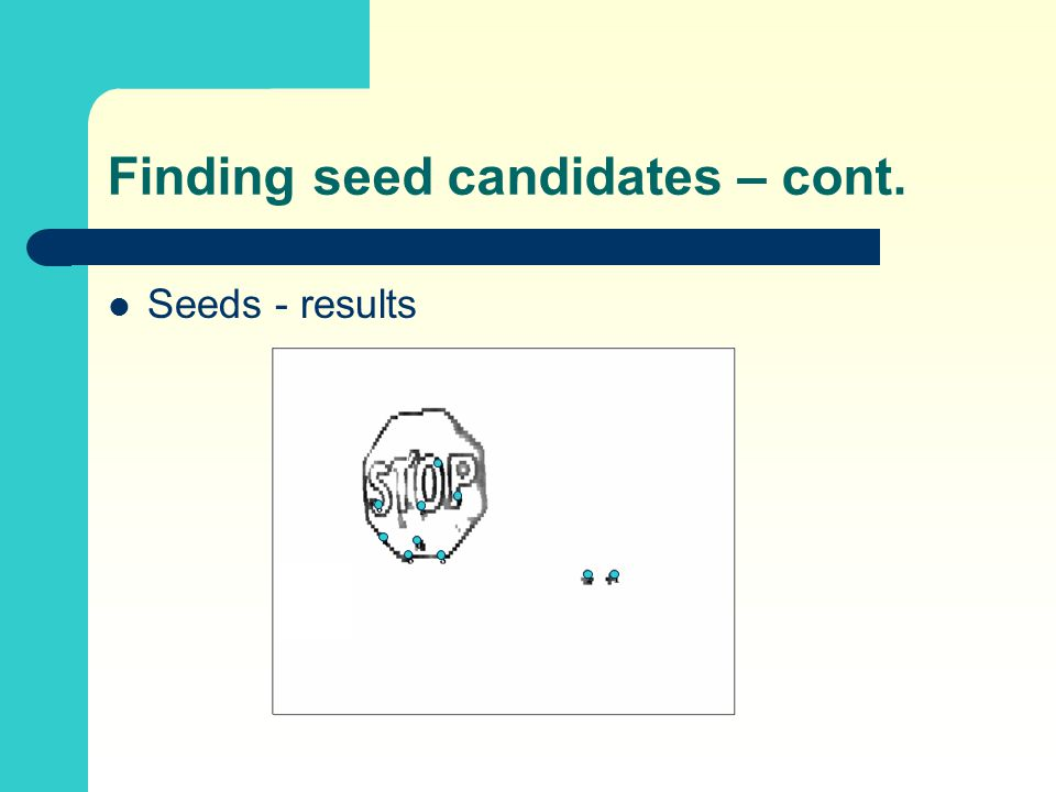 Finding seed candidates – cont. Seeds - results