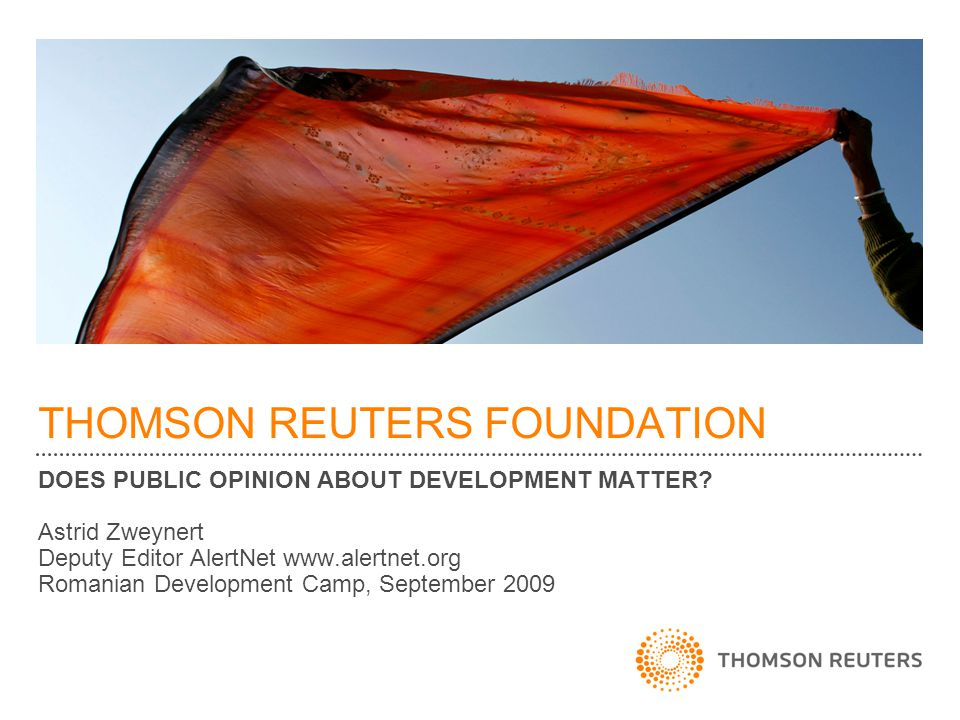 THOMSON REUTERS FOUNDATION DOES PUBLIC OPINION ABOUT DEVELOPMENT MATTER.