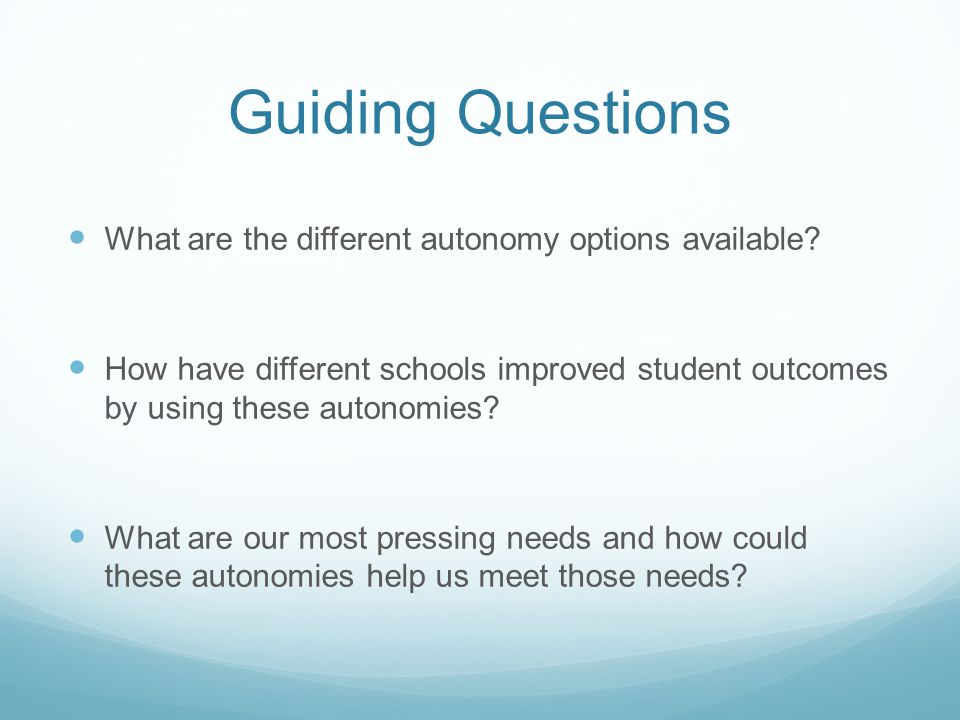 Guiding Questions What are the different autonomy options available.