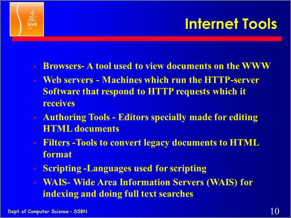 9 Dept. of Computer Science - SSBN HTML c Hypertext -A little Hype and a Little Text. c Hypertext point to information which can be local or remotely
