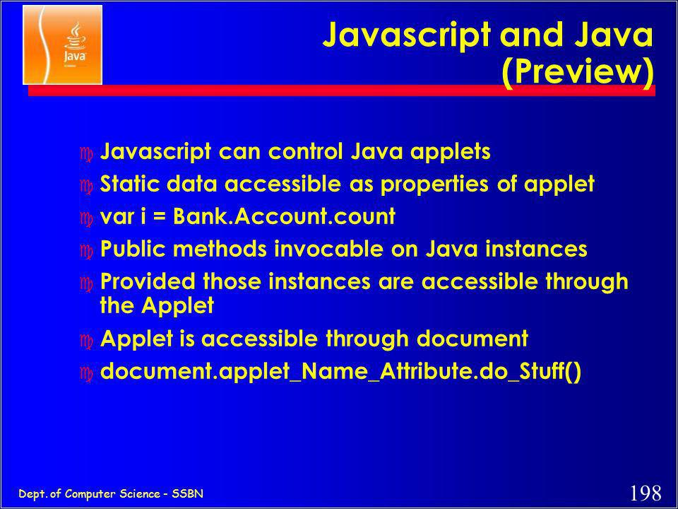 197 Dept. of Computer Science - SSBN JDBC c Java API for Relational Databases c Being standardized by all major players