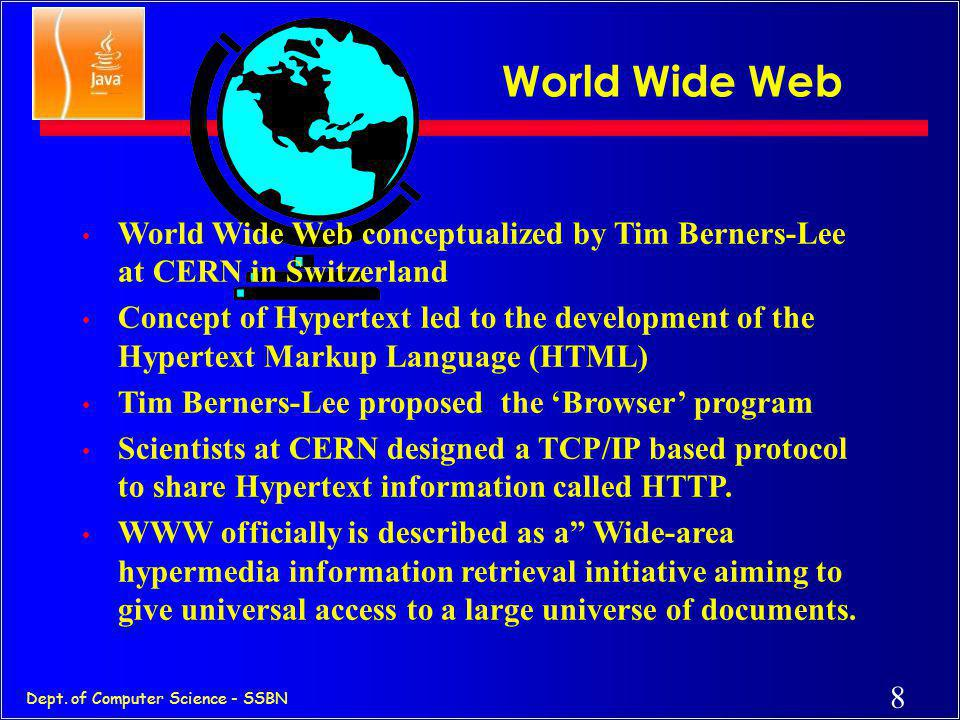 7 Dept. of Computer Science - SSBN Early Internet Early Internet supported only email. File Transfer Protocol development - ftp sites. Network News wa
