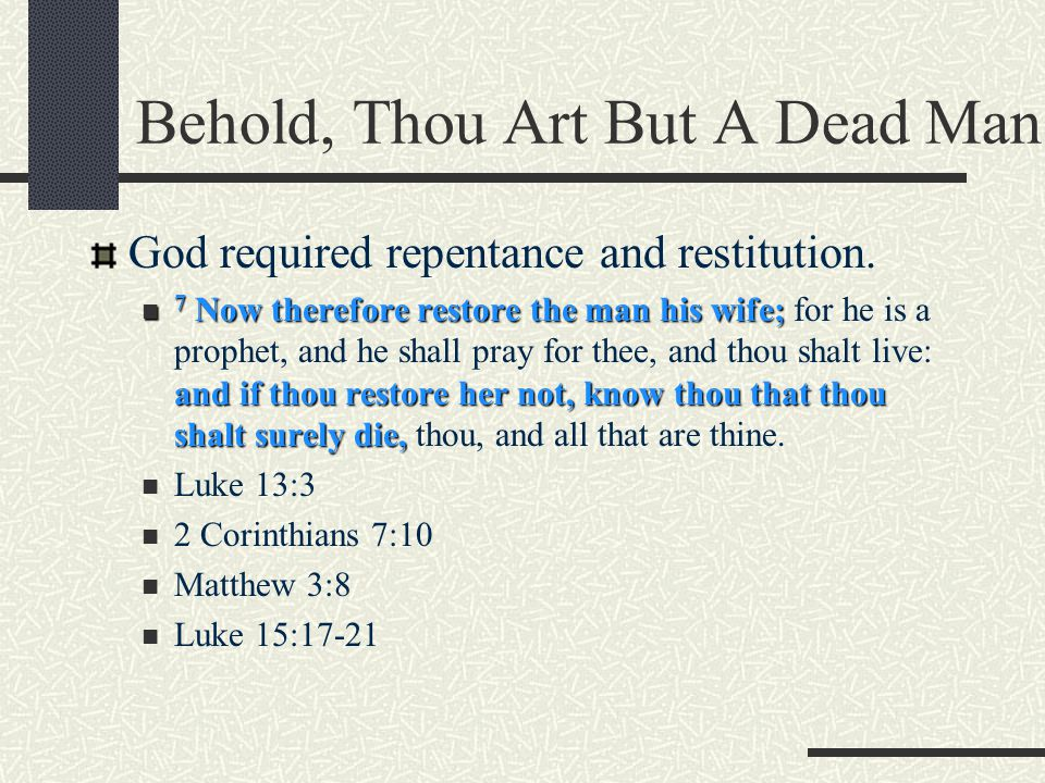 Behold, Thou Art But A Dead Man He transgressed God's law.