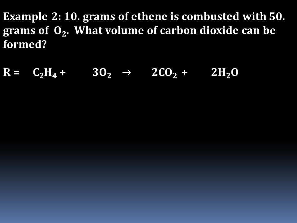R = C 2 H 4 + 3O 2 →2CO 2 +2H 2 O