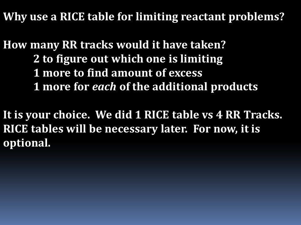 Why use a RICE table for limiting reactant problems? How many RR tracks would it have taken? 2 to figure out which one is limiting 1 more to find amou