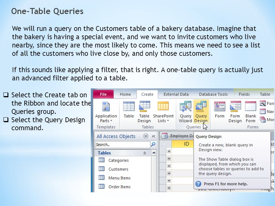 One-Table Queries We will run a query on the Customers table of a bakery database. Imagine that the bakery is having a special event, and we want to i