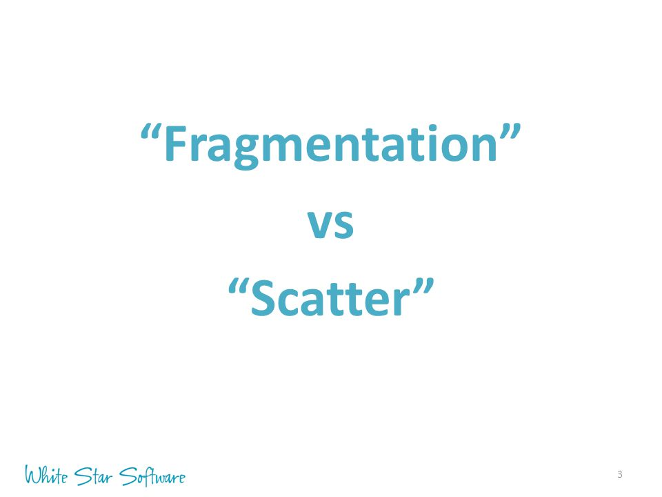 "3 ""Fragmentation"" vs ""Scatter"""