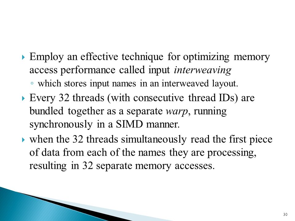  Employ an effective technique for optimizing memory access performance called input interweaving ◦ which stores input names in an interweaved layout.