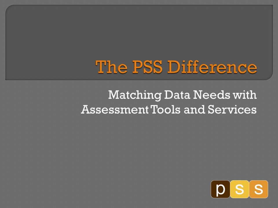 Matching Data Needs with Assessment Tools and Services