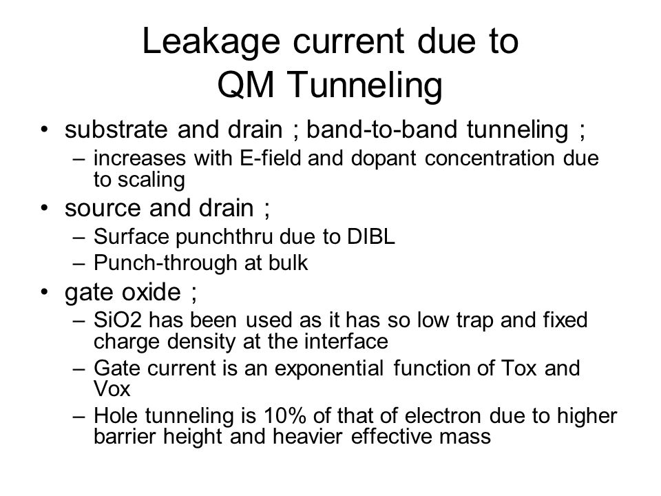 Gate Leakage Current Reduction with High-K Gate Dielectric As Tox scales gate leakage current increases exponentially due to exponential increase of tunneling probability with reduction of physical tunneling distance.