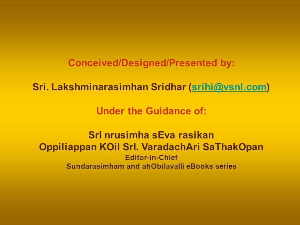 When Sage Brighu arrived at Sri Vaikuntham, Lord Sriman Narayana was reposing on Adisesha with Sri Mahalakshmi in service at His feet.