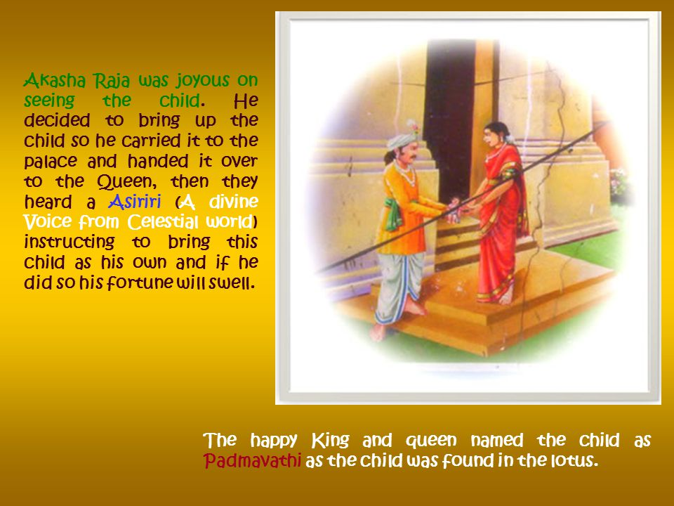 Just remember that now in her present birth in this story, she is going to be very very lucky So, Children we are now back to our story, after a quick trip in Time to see what happened to Vedavathi in the RamayaNa Yuga.