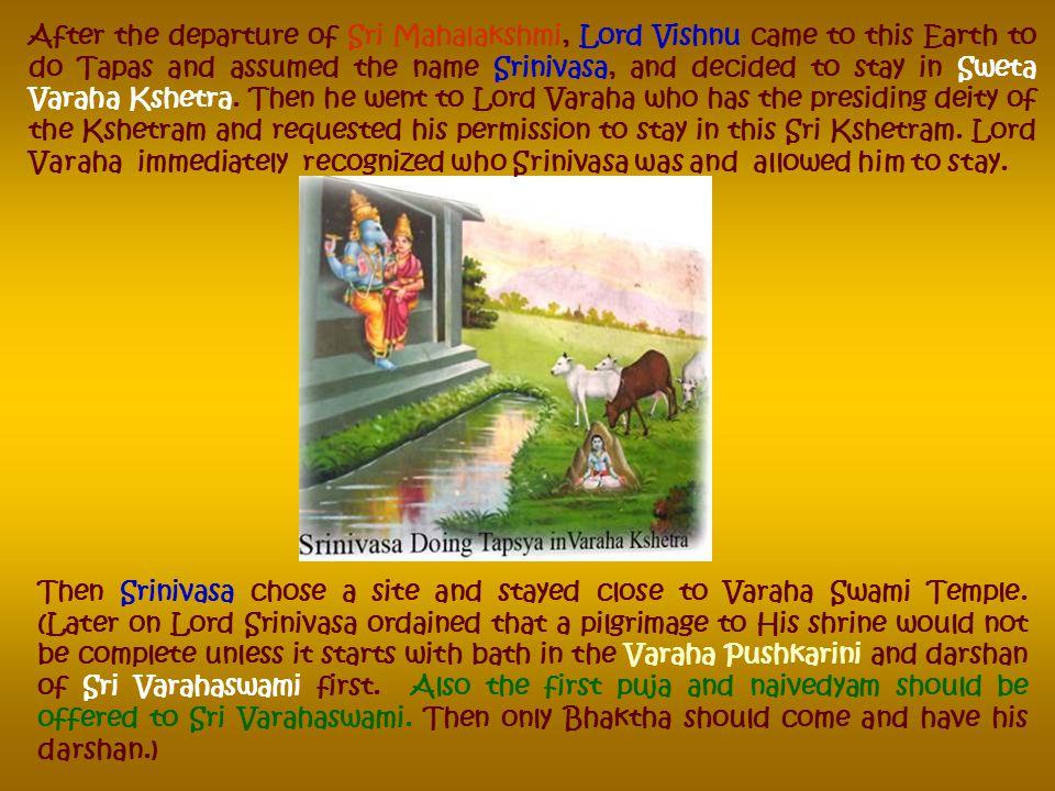 Sage Narada told that he can foresee that Lord Maha Vishnu himself would be Padmavati's Husband. Children as I told you at the beginning, Sage Naradha