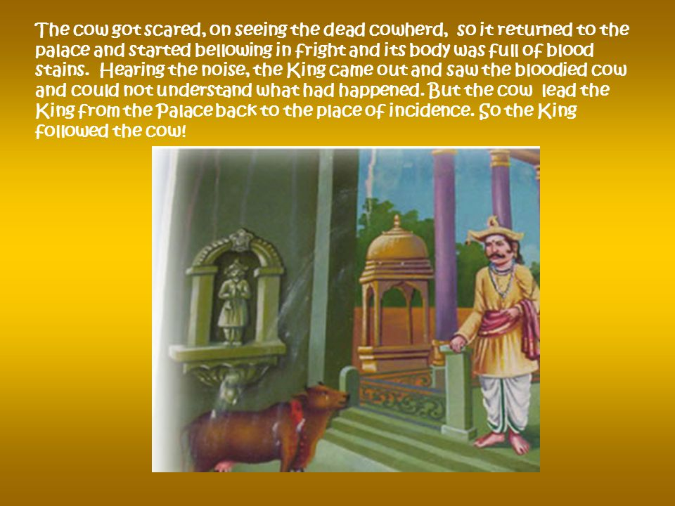 Angered by the cow's strange conduct, the cowherd aimed a blow with his axe on the head of the cow. But our Lord Vishnu who is a Karuna Murthy rose fr