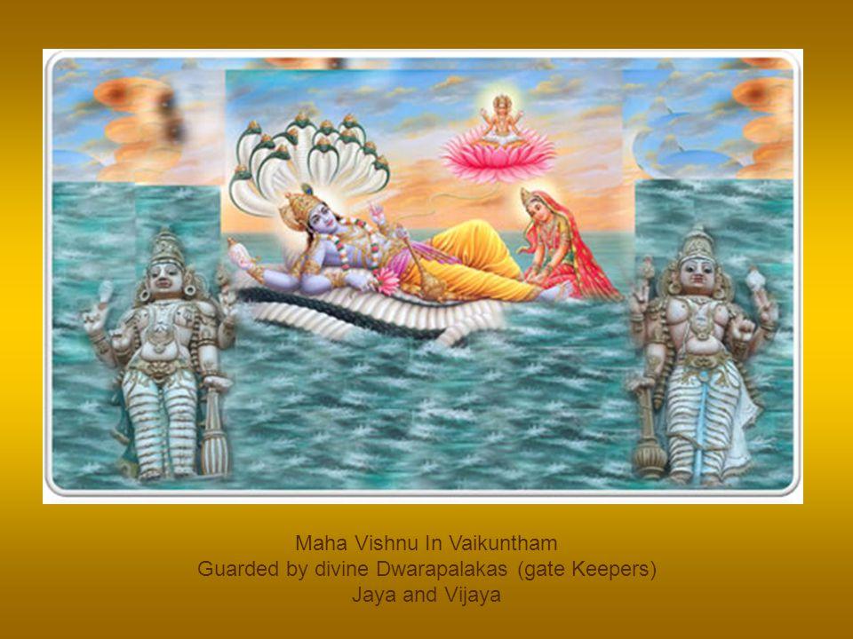 Maha Vishnu In Vaikuntham Guarded by divine Dwarapalakas (gate Keepers) Jaya and Vijaya