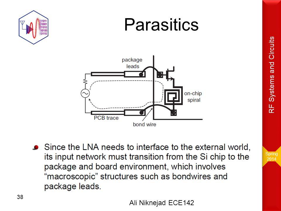 Parasitics Ali Niknejad ECE142 38 Spring 2014 Spring 2014 RF Systems and Circuits
