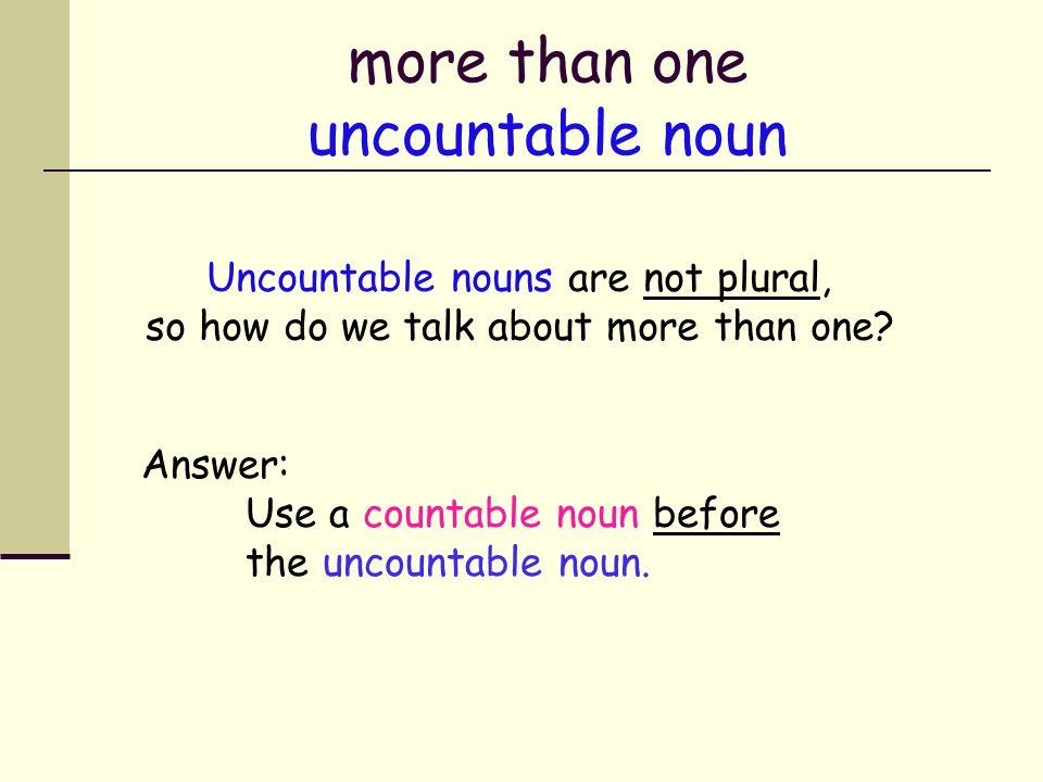 Types of nouns Nouns Proper NounsPronounsCountable Nouns Uncountable Nouns Singular No plural