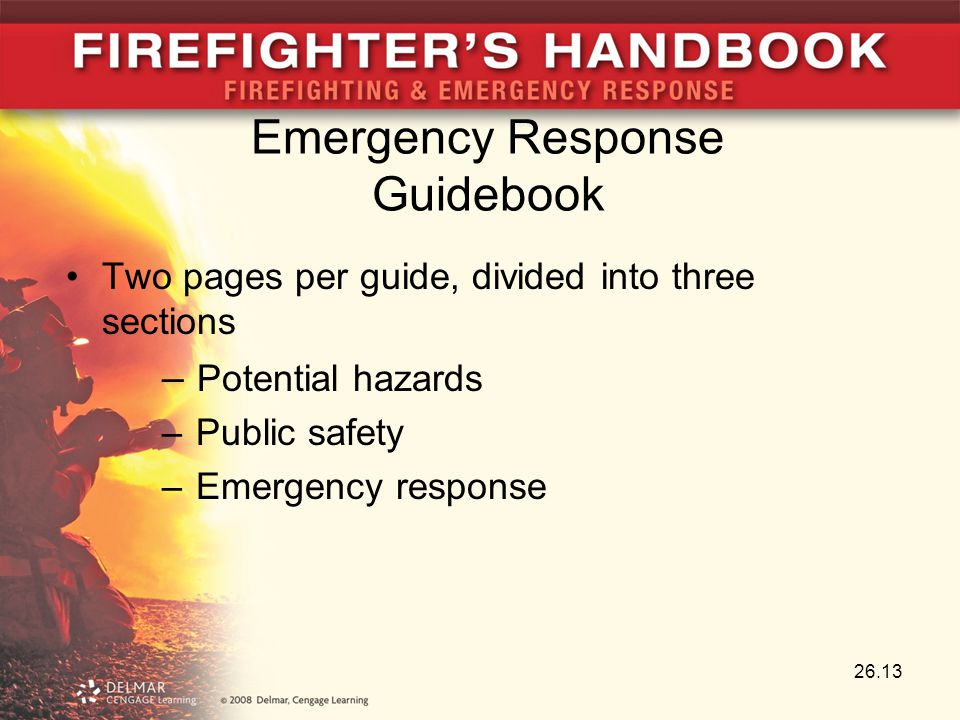 26.13 Two pages per guide, divided into three sections – Potential hazards – Public safety – Emergency response Emergency Response Guidebook