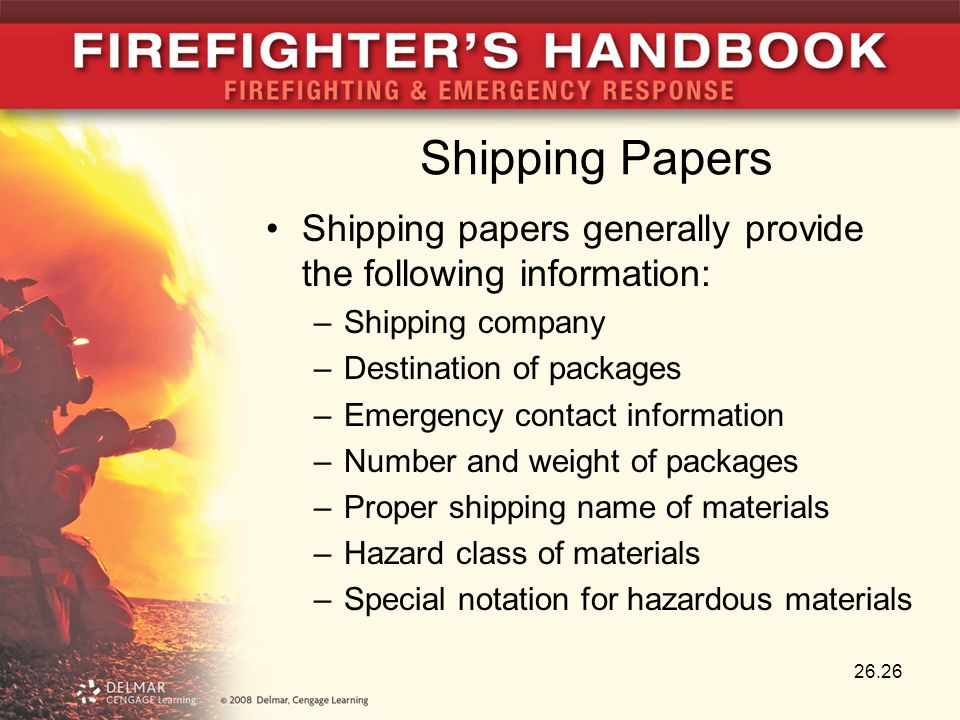 Shipping Papers Shipping papers generally provide the following information: –Shipping company –Destination of packages –Emergency contact information