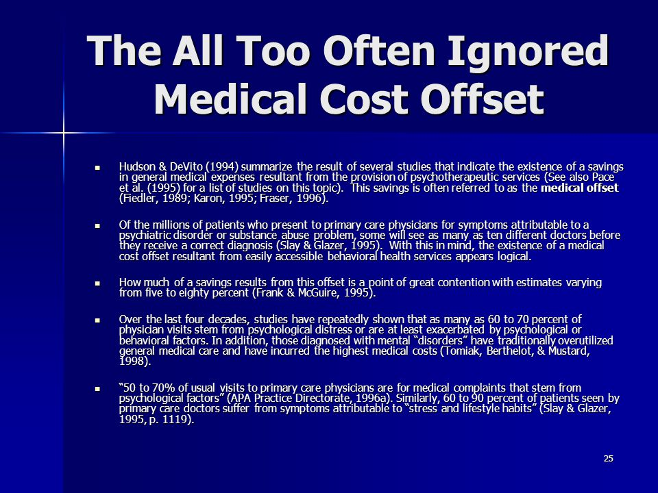 25 The All Too Often Ignored Medical Cost Offset Hudson & DeVito (1994) summarize the result of several studies that indicate the existence of a savin