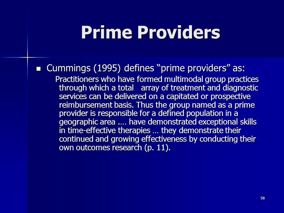 "58 Prime Providers Cummings (1995) defines ""prime providers"" as: Cummings (1995) defines ""prime providers"" as: Practitioners who have formed multimoda"