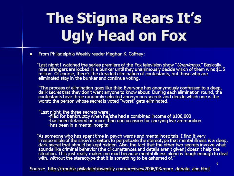 9 The Stigma Rears It's Ugly Head on Fox From Philadelphia Weekly reader Meghan K. Caffrey: From Philadelphia Weekly reader Meghan K. Caffrey: