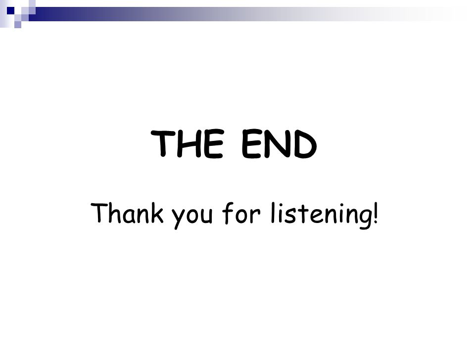 THE END Thank you for listening!