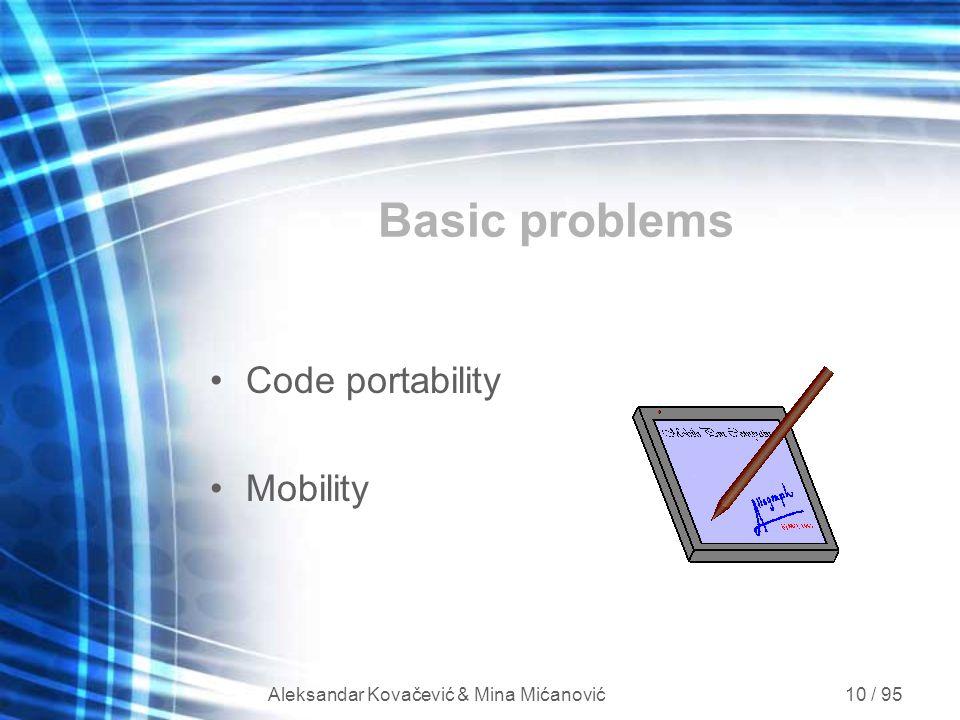 Aleksandar Kovačević & Mina Mićanović 10 / 95 Basic problems Code portability Mobility