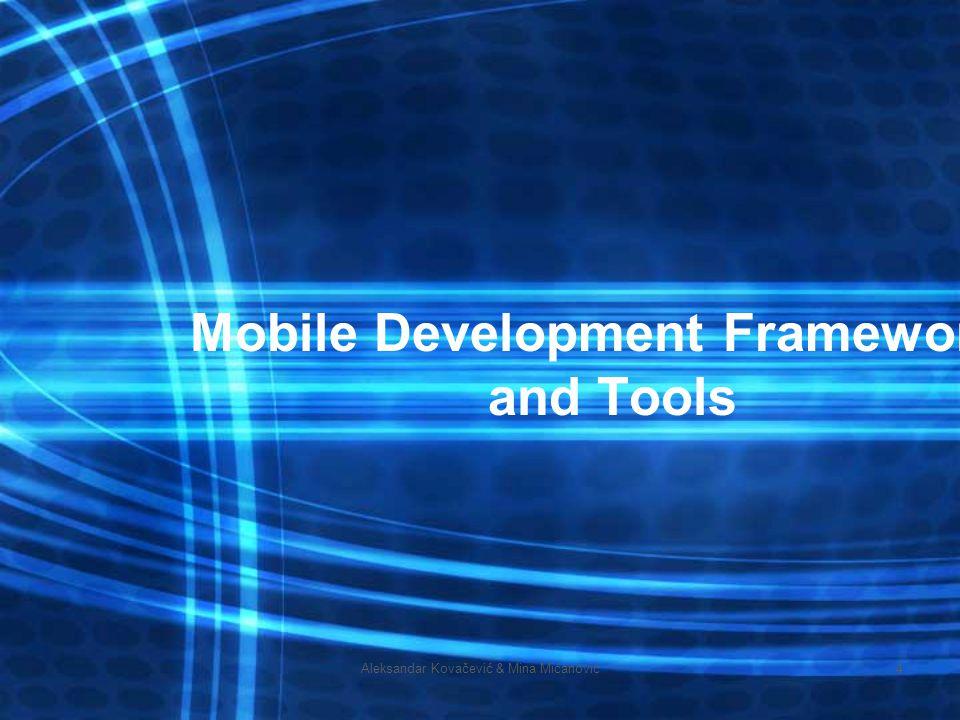 Aleksandar Kovačević & Mina Mićanović4 Mobile Development Frameworks and Tools