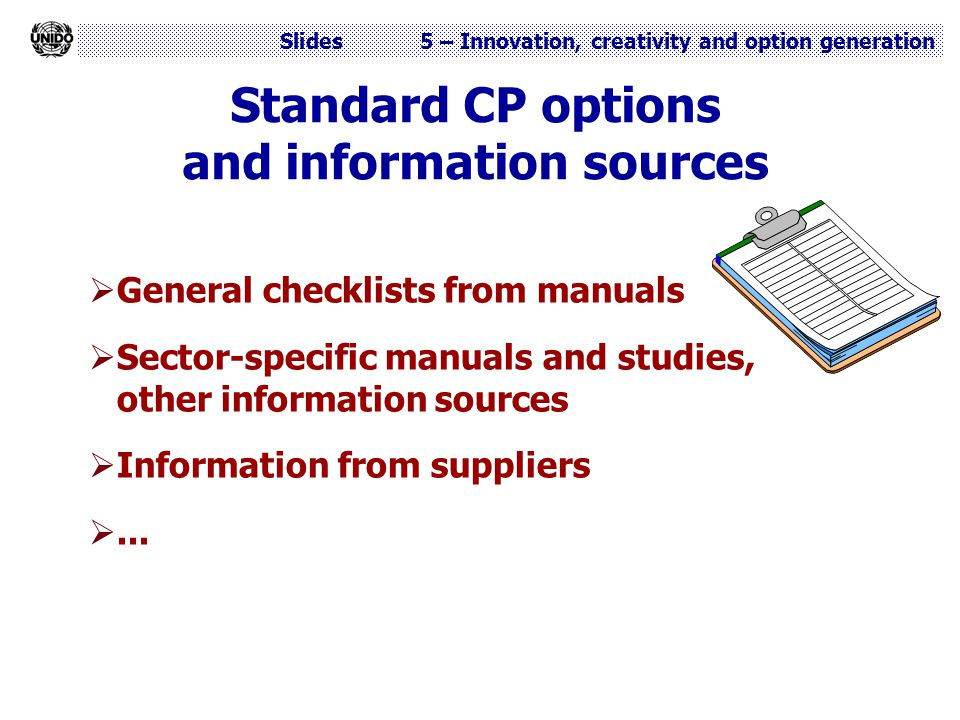 Slides 5 – Innovation, creativity and option generation Standard CP options and information sources  General checklists from manuals  Sector-specifi