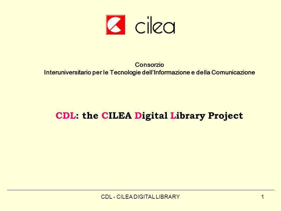 CDL - CILEA DIGITAL LIBRARY1 Consorzio Interuniversitario per le Tecnologie dell'Informazione e della Comunicazione CDL: the CILEA Digital Library Pro