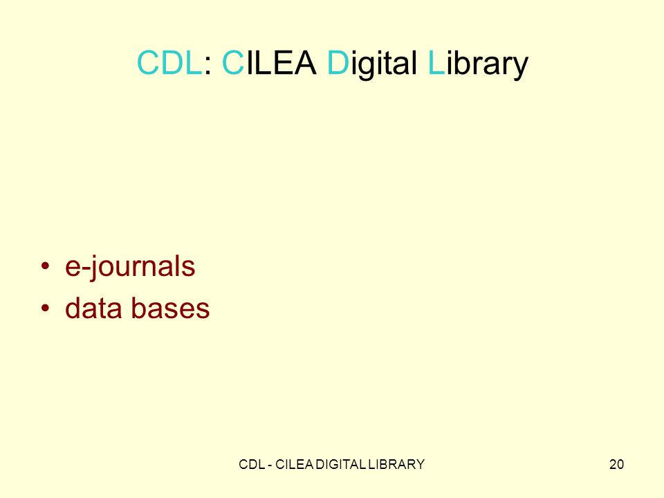CDL - CILEA DIGITAL LIBRARY20 CDL: CILEA Digital Library e-journals data bases