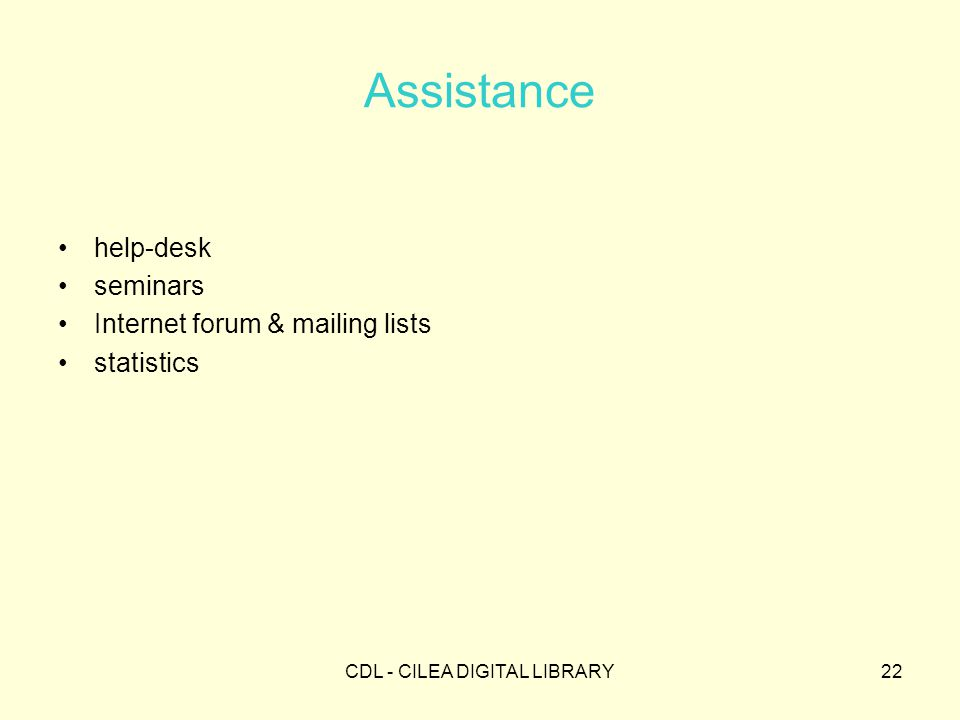 CDL - CILEA DIGITAL LIBRARY22 Assistance help-desk seminars Internet forum & mailing lists statistics