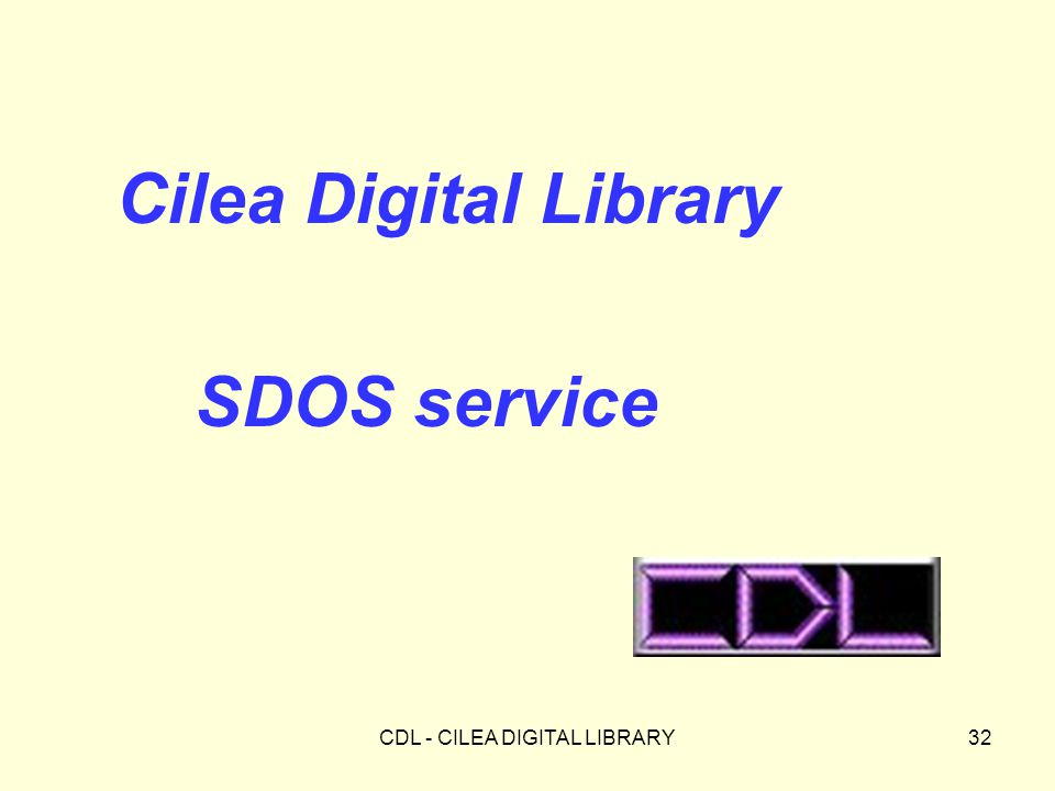 CDL - CILEA DIGITAL LIBRARY32 Cilea Digital Library SDOS service