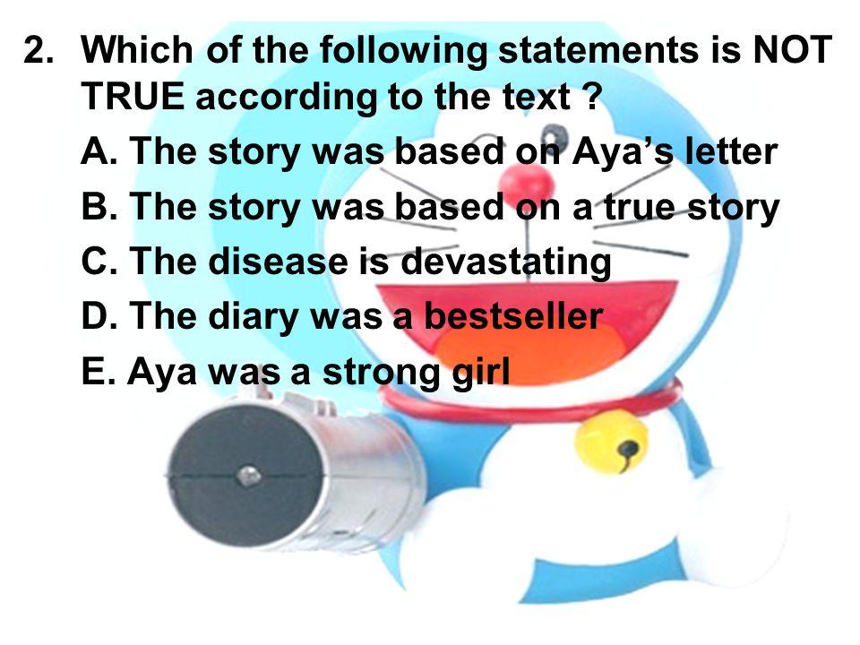 2.Jawaban : A Piilihan jawaban A artinya buku cerita itu berdasarkan surat-surat Aya.