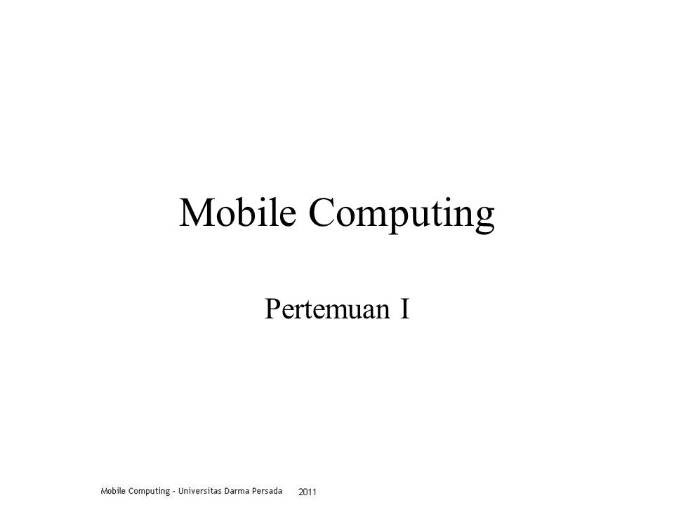 Mobile Computing Pertemuan I