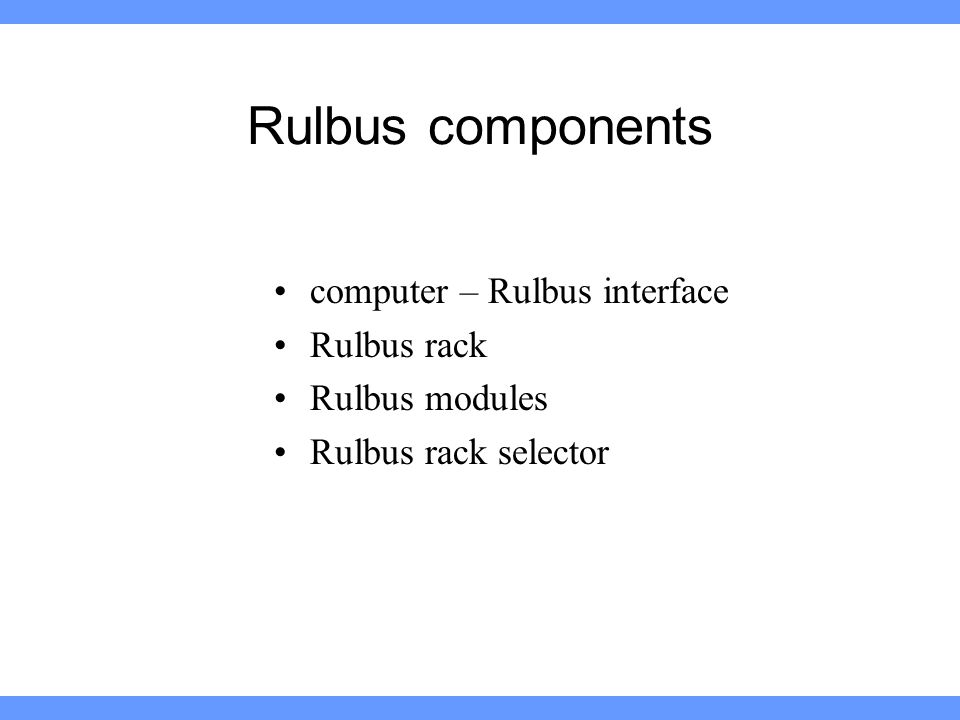 Rulbus components computer – Rulbus interface Rulbus rack Rulbus modules Rulbus rack selector