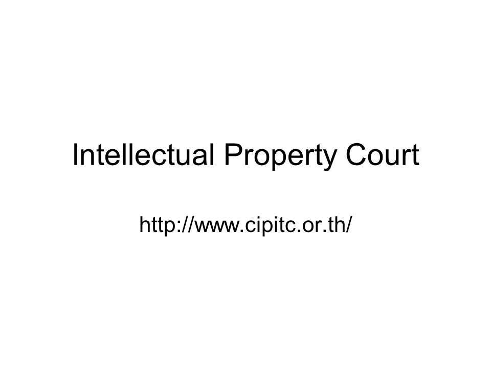 Intellectual Property Court http://www.cipitc.or.th/
